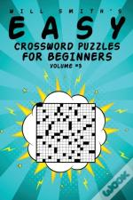 Easy Crossword Puzzles For Beginners - Volume 3