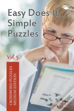 Easy Does It Simple Puzzles Vol 5