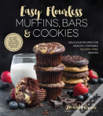 Easy Flourless Muffins, Bars And Cookies