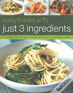 Easy Meals With Just 3 Ingredients