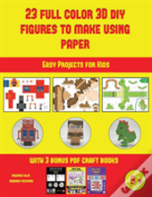 Easy Projects For Kids (23 Full Color 3d Figures To Make Using Paper)