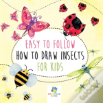 Easy To Follow How To Draw Insects For Kids