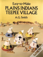 Easy To Make Plains Indian Teepee Village