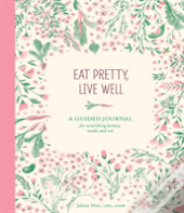 Eat Pretty, Live Well