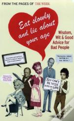 Eat Slowly And Lie About Your Age