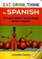 Eat, Think, Drink In Spanish