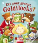 Eat Your Greens, Goldilocks