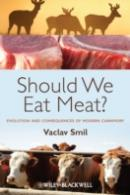 Eating Meat: Should We Eat Meat?