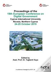 Ecdg19 - Proceedings Of The 19th European Conference On Digital Government