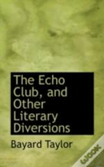 Echo Club, And Other Literary Diversions