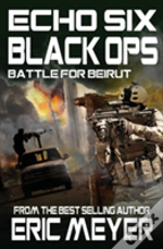 Echo Six: Black Ops 6 - Battle For Beirut