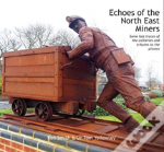 Echoes Of The North East Miners