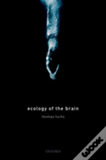 Ecology Of The Brain