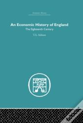 Economic History Of England: The Eighteenth Century