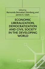 Economic Liberalization, Democratization And Civil Society In The Developing World