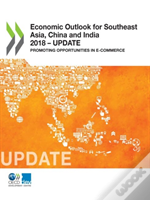 Economic Outlook For Southeast Asia, China And India 2018 - Update