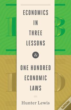 Wook.pt - Economics In Three Lessons & One Hundred Economc Laws