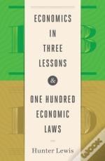 Economics Three Lessons 100 Economic La