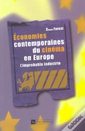 Economies Contemporaines Du Cinema En Europe ; L'Improbable Industrie