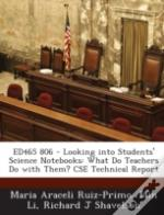 Ed465 806 - Looking Into Students' Science Notebooks: What Do Teachers Do With Them? Cse Technical Report