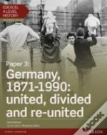 Edexcel A Level History, Paper 3: Germany, 1871-1990: United, Divided And Re-United Student Book + Activebook