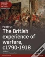 Edexcel A Level History, Paper 3: The British Experience Of Warfare C1790-1918
