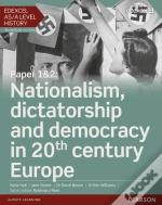 Edexcel As/A Level History, Paper 1&2: Nationalism, Dictatorship And Democracy In 20th Century Europe