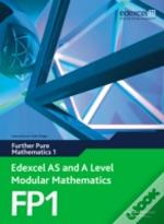 Edexcel As And A Level Modular Mathematicsfurther Pure Mathematics 1