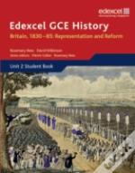 Edexcel Gce History - As Britain, 1830-85: Representation And Reformunit 2 Option B1