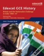 Edexcel Gce History - As Britain And The Nationalist Challenge In India 1900-47unit 2