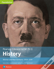 Edexcel Gcse (9-1) History Foundation Weimar And Nazi Germany, 1918-39 Student Book