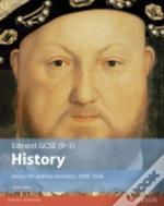 Edexcel Gcse (9-1) History Henry Viii And His Ministers, 1509-1540
