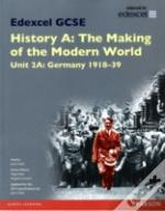 Edexcel Gcse History A The Making Of The Modern World: Unit 2a Germany 1918-39 Sb 2013