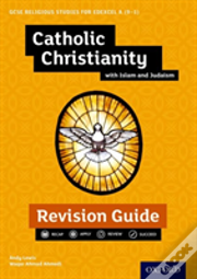 Edexcel Gcse Religious Studies A (91): Catholic Christianity With Islam And Judaism Revision Guide