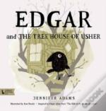Edgar & The Tree House Of Usher
