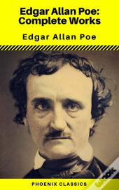 Edgar Allan Poe: The Complete Works ( Annotated ) (Phoenix Classics)