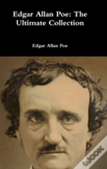 Edgar Allan Poe: The Ultimate Collection