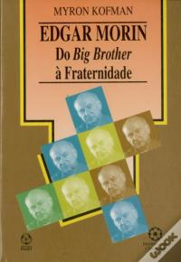 Baixar Edgar Morin - Do Big Brother à Fraternidade PDF