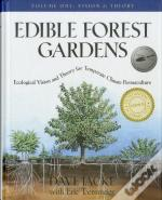 Edible Forest Gardensvision And Theory