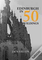 Edinburgh In 50 Buildings