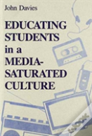 Educating Students In A Media-Saturated Culture