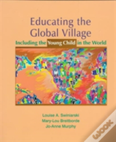 Educating The Global Village:Including The Young Child In The World