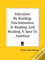 Education By Reading, Discrimination In Reading And Reading A Spur To Ambition