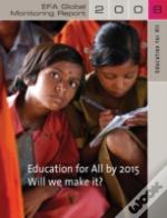 EDUCATION FOR ALL BY 2015 - WILL WE MAKE IT?