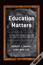 Education Matters: Global Schooling Gains From The 19th To The 21st Century