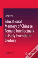 Educational Memory Of Chinese Female Intellectuals In Early 20th Century