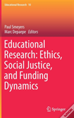 Wook.pt - Educational Research: Ethics, Social Justice, And Funding Dynamics