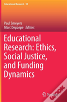 Educational Research: Ethics, Social Justice, And Funding Dynamics