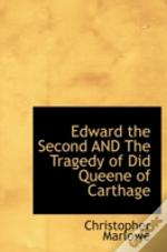Edward The Second And The Tragedy Of Did Queene Of Carthage