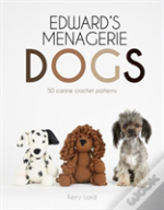 Edward'S Menagerie: Dogs